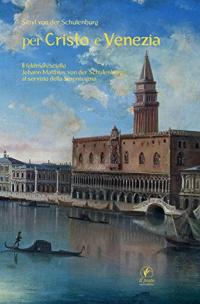 von der Schulenburg, Per Cristo e Venezia